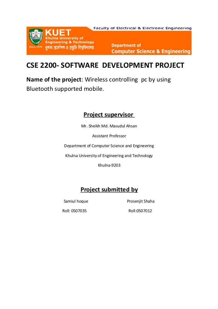 CSE 2200- SOFTWARE DEVELOPMENT PROJECT Name of the project: Wireless controlling pc by using Bluetooth supported mobile.  ...