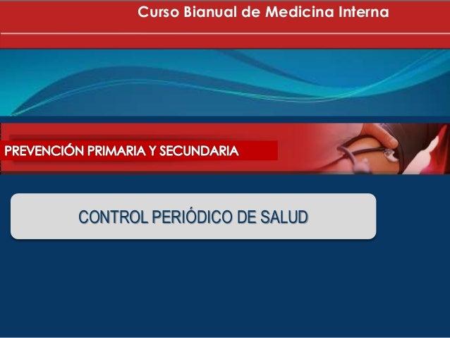 Curso Bianual de Medicina Interna CONTROL PERIÓDICO DE SALUD