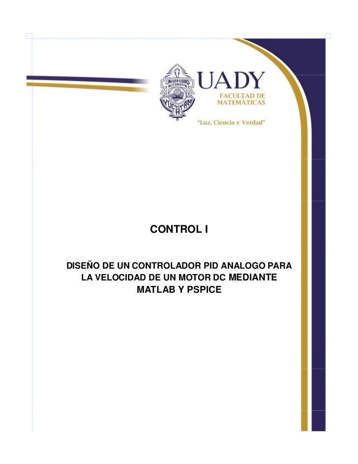CONTROLI   DISEÑODEUNCONTROLADORPIDANALOGOPARA    LAVELOCIDADDEUNMOTORDCMEDIANTE             MATLABYPSPICE