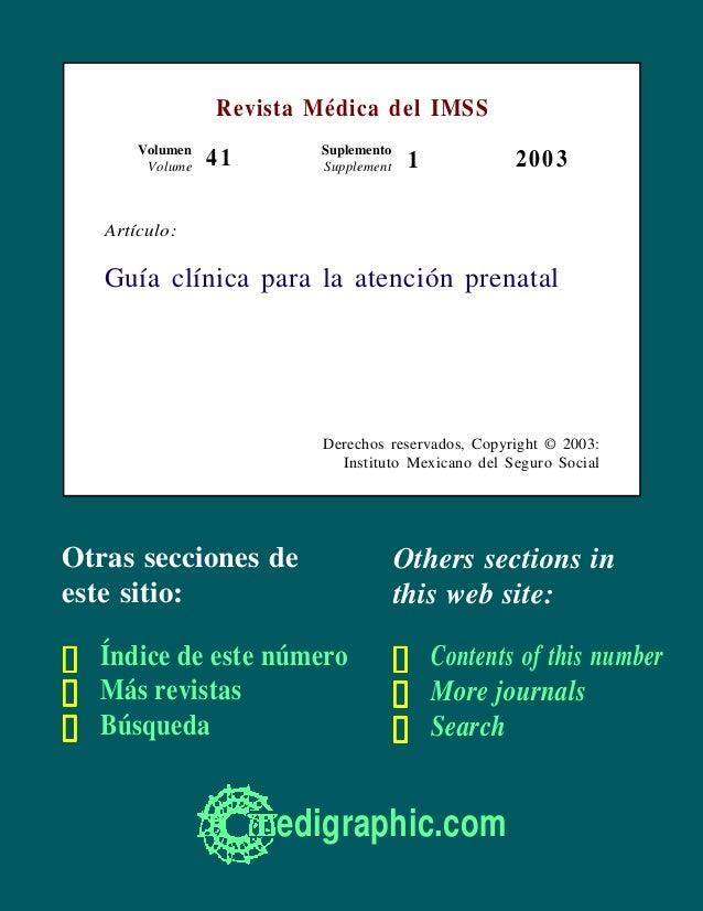Revista Médica del IMSS Volumen Volume  Suplemento Supplement  41  1  2003  Artículo:  Guía clínica para la atención prena...
