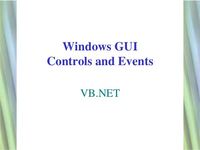 Windows GUIControls and Events     VB.NET                      1