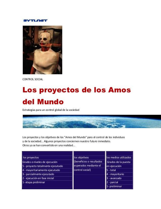 Los proyectos de los Amos del Mundo