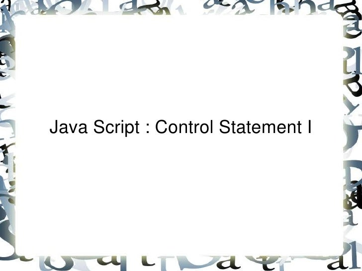 Java Script : Control Statement I