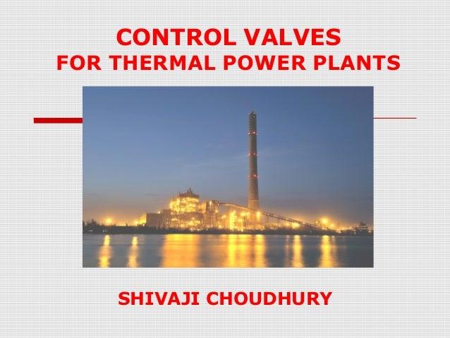 CONTROL VALVES  FOR THERMAL POWER PLANTS  SHIVAJI CHOUDHURY