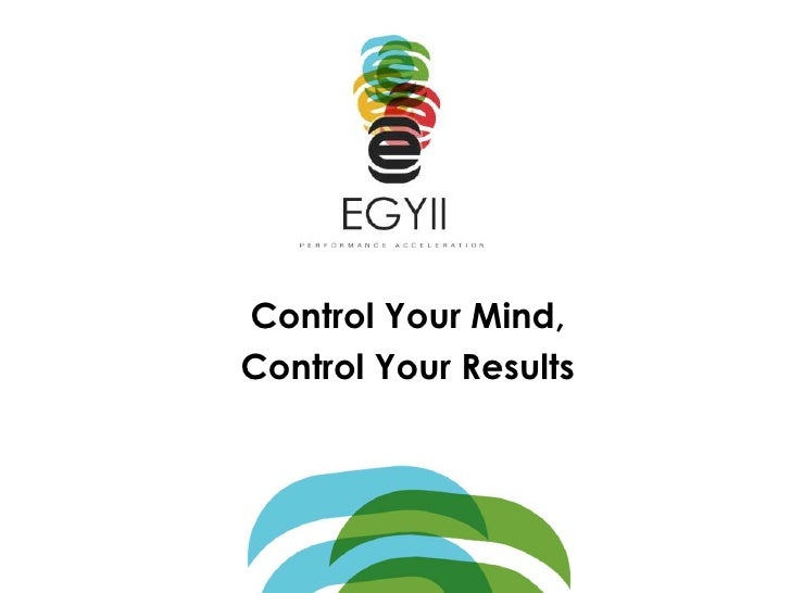 Control Your Mind, Control Your Results