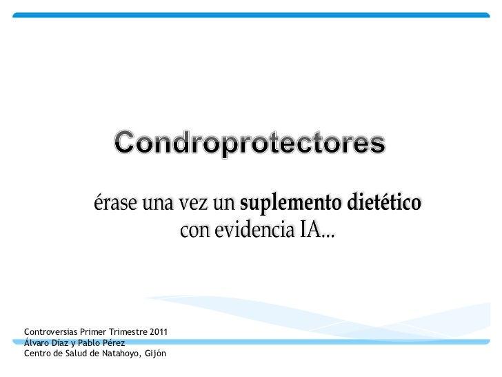 Controversias Primer Trimestre 2011 Álvaro Díaz y Pablo Pérez Centro de Salud de Natahoyo, Gijón