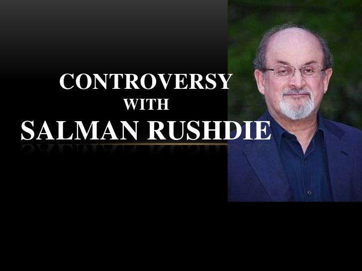 Controversy with salman rushdie