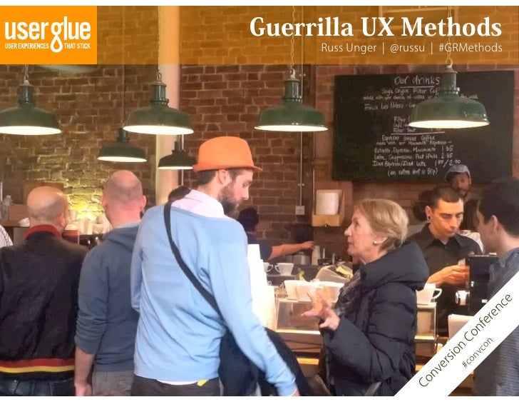 Conversion Conference Chicago - Guerrilla UX Methods