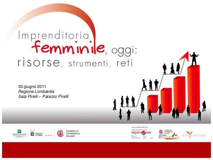 30 giugno 2011<br />Regione LombardiaSala Pirelli – Palazzo Pirelli<br />