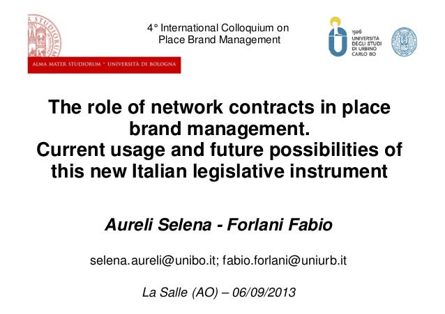 4°International Colloquium on Place Brand Management  The role of network contracts in place brand management. Current usa...