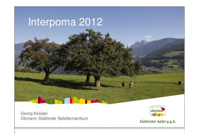 Interpoma 2012Georg KösslerObmann Südtiroler Apfelkonsortium