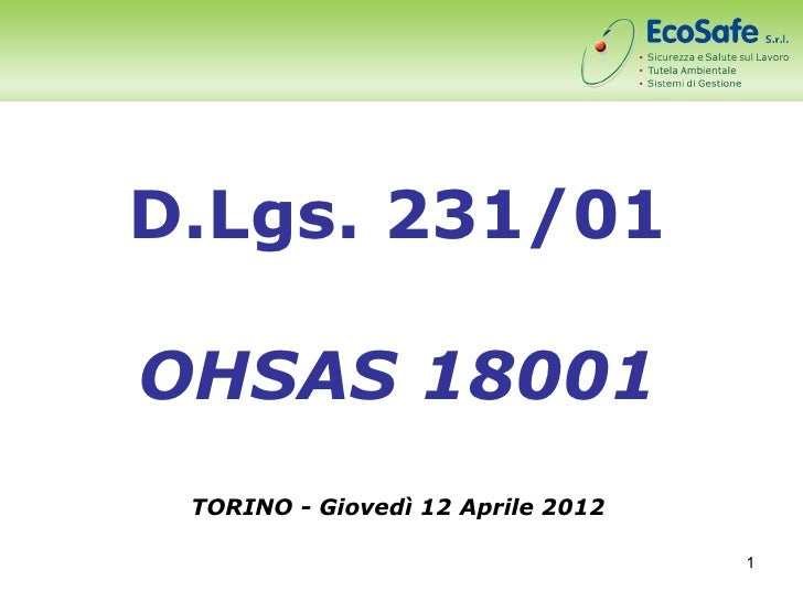 D.Lgs. 231/01OHSAS 18001 TORINO - Giovedì 12 Aprile 2012                                   1