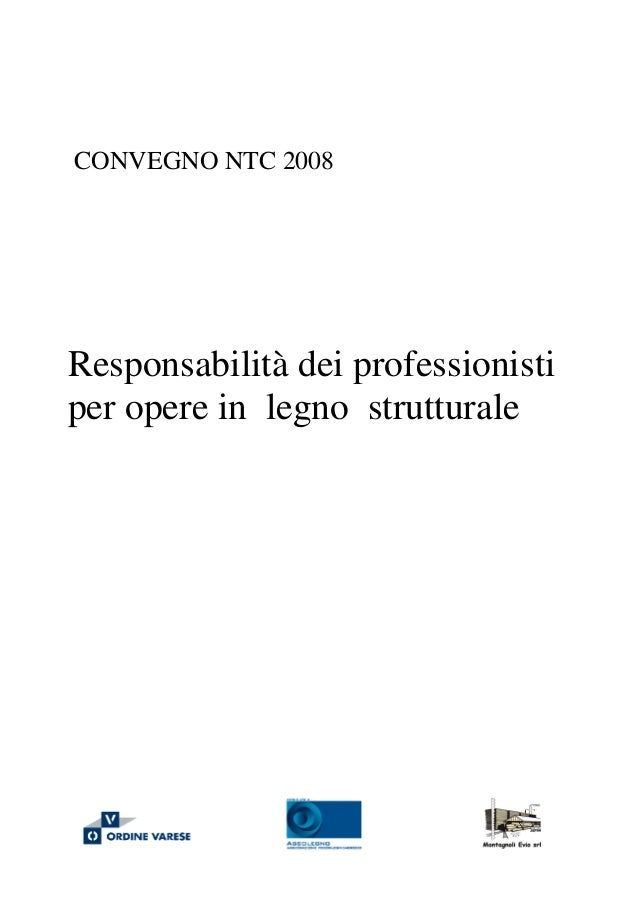 CONVEGNO NTC 2008Responsabilità dei professionistiper opere in legno strutturale
