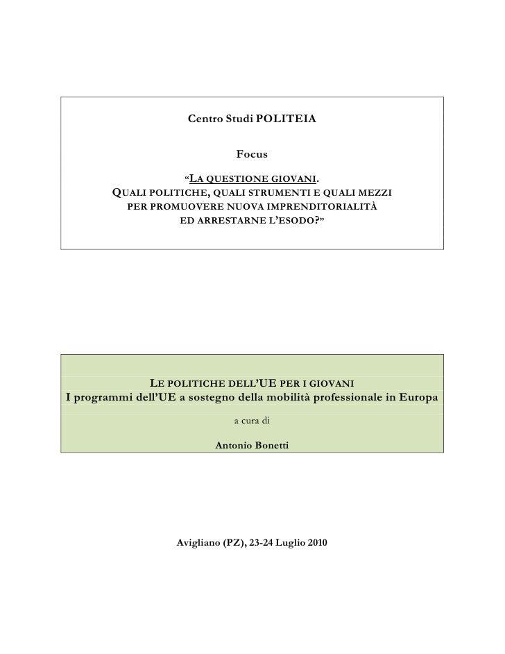 """Centro Studi POLITEIA                                 Focus                      """"LA QUESTIONE GIOVANI.        QUALI POLIT..."""