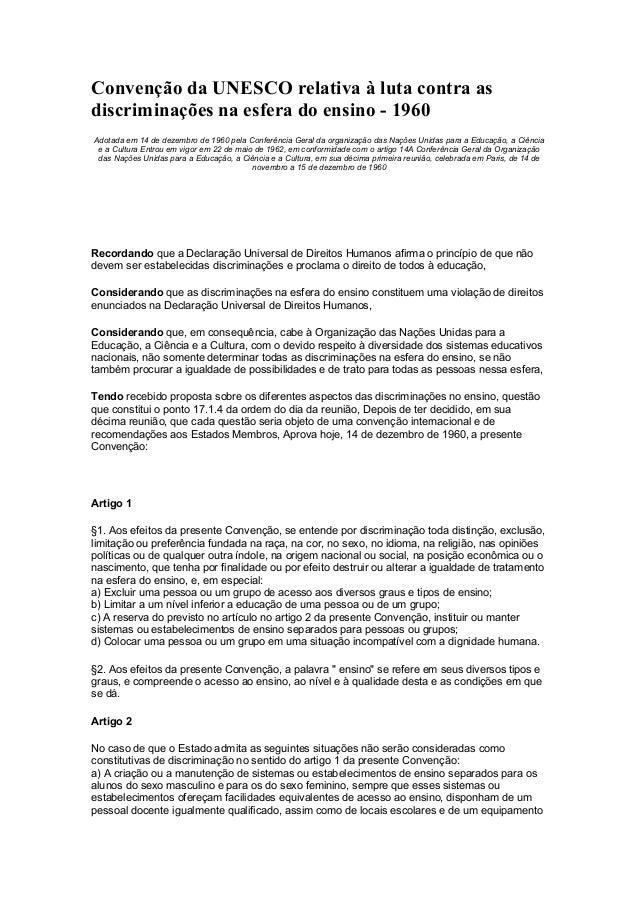 Convenção da UNESCO relativa à luta contra as discriminações na esfera do ensino - 1960 Adotada em 14 de dezembro de 1960 ...
