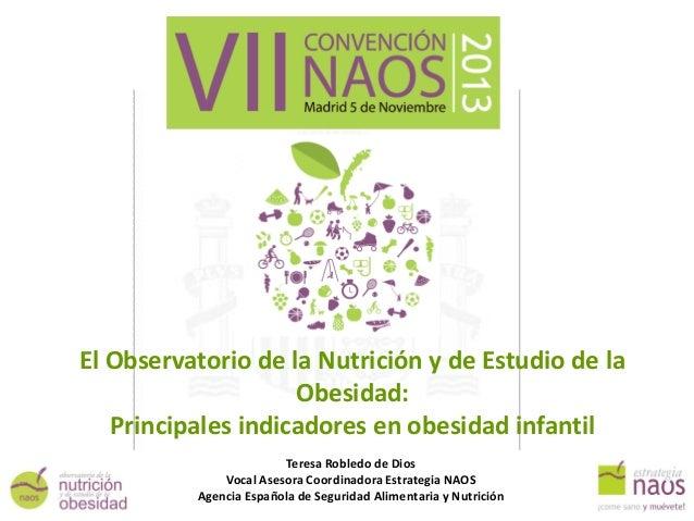El Observatorio de la Nutrición y de Estudio de la Obesidad: Principales indicadores en obesidad infantil SECRETARÍA GENER...