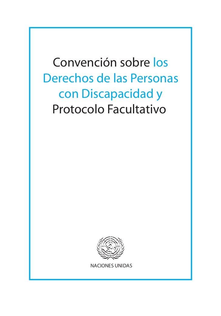 Convención sobre los Derechos de las Personas   con Discapacidad y  Protocolo Facultativo             NACIONES UNIDAS