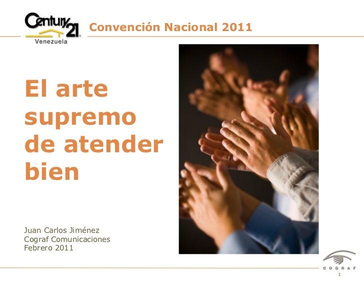 Convención Nacional 2011El artesupremode atenderbienJuan Carlos JiménezCograf ComunicacionesFebrero 2011          Convenci...