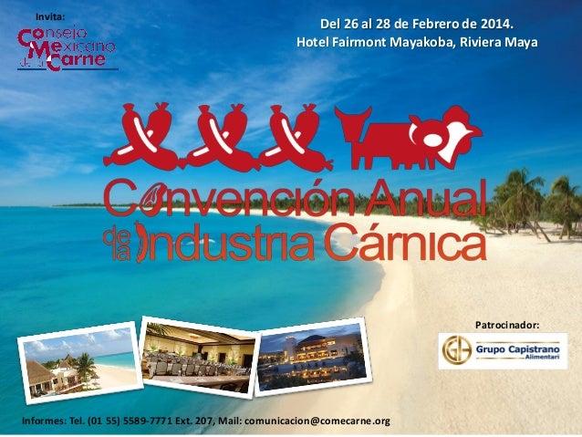 Invita:  Del 26 al 28 de Febrero de 2014. Hotel Fairmont Mayakoba, Riviera Maya  Patrocinador:  Informes: Tel. (01 55) 558...