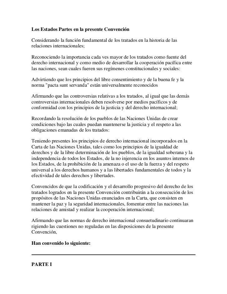 Los Estados Partes en la presente ConvenciónConsiderando la función fundamental de los tratados en la historia de lasrelac...
