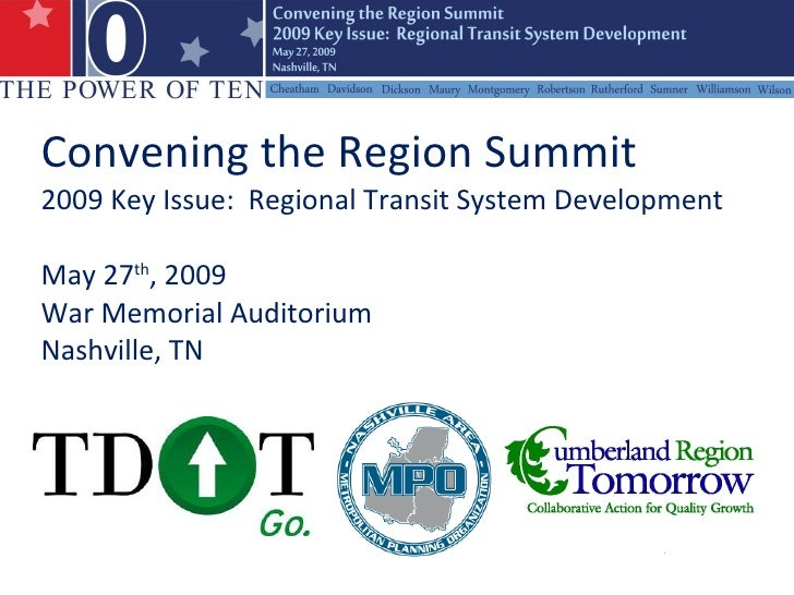 Convening the Region Summit 2009 Key Issue:  Regional Transit System Development  May 27 th , 2009 War Memorial Auditorium...