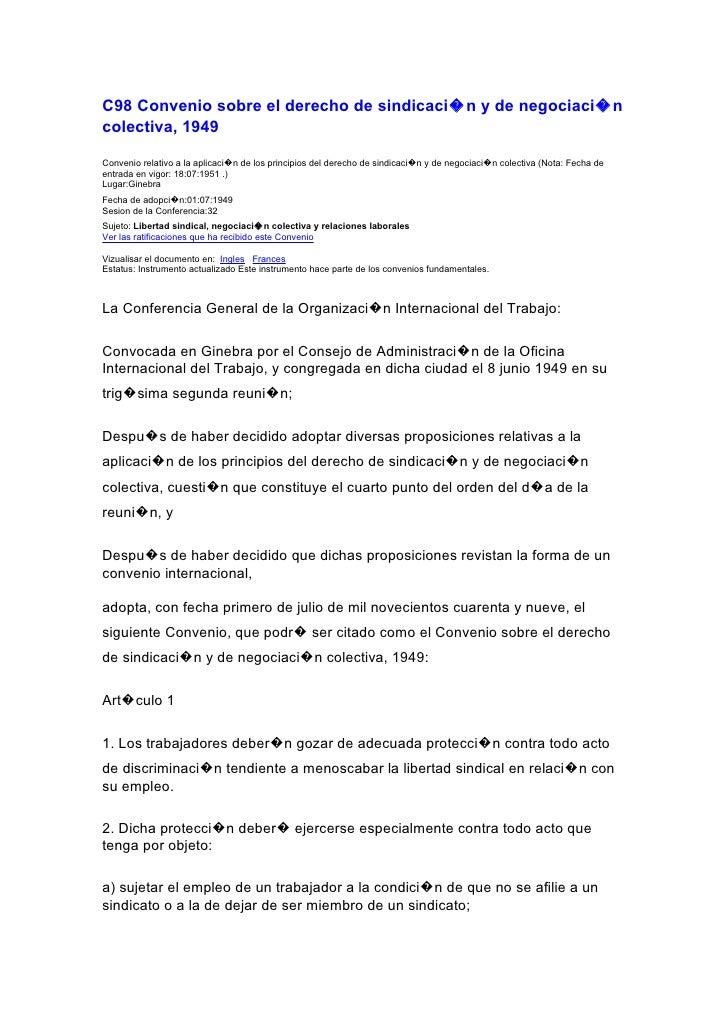 C98 Convenio sobre el derecho de sindicaci�n y de negociaci�n colectiva, 1949  Convenio relativo a la aplicaci�n de los pr...