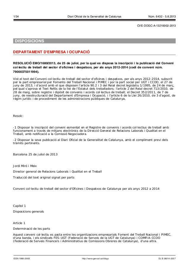 DISPOSICIONS DEPARTAMENT D'EMPRESA I OCUPACIÓ RESOLUCIÓ EMO/1680/2013, de 25 de juliol, per la qual es disposa la inscripc...