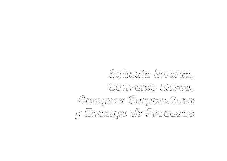 Subasta InversaEs la modalidad de selección a través de lacual las Entidades eligen al proveedor debienes o servicios comu...