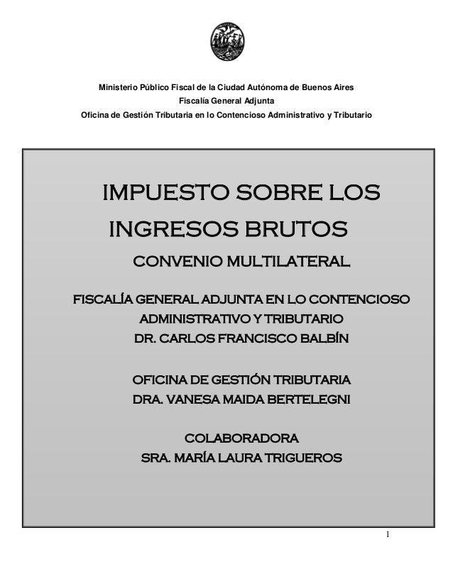 Convenio multilateral impuesto sobre los ingresos brutos for Oficina nacional de gestion tributaria