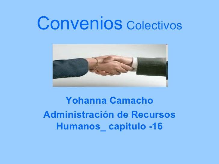 Convenios  Colectivos Yohanna Camacho Administración de Recursos Humanos_ capitulo -16