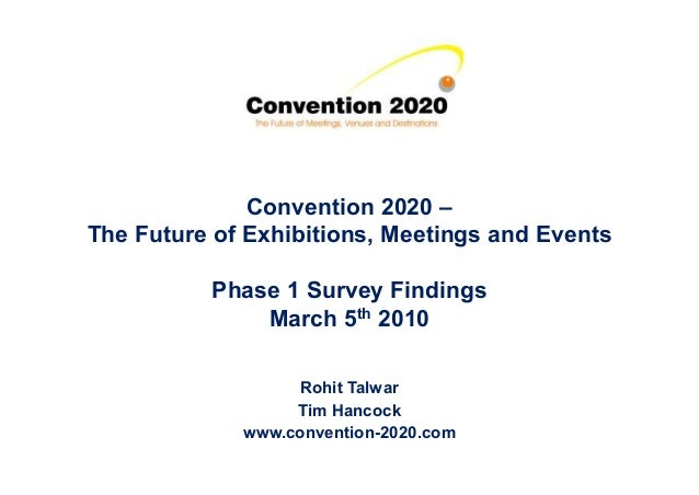 Convention 2020 – The Future of Exhibitions, Meetings and EventsThe Future of Exhibitions, Meetings and Events Phase 1 Sur...