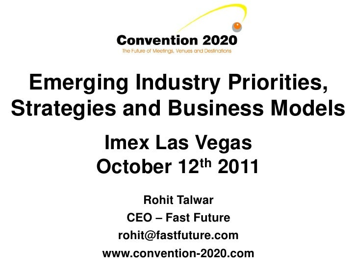 Emerging Industry Priorities,Strategies and Business Models        Imex Las Vegas       October 12th 2011               Ro...