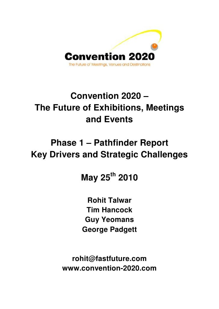 Convention 2020 – The Future of Exhibitions, Meetings             and Events      Phase 1 – Pathfinder Report Key Drivers ...