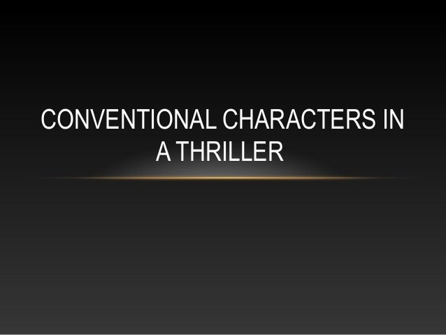 CONVENTIONAL CHARACTERS IN A THRILLER