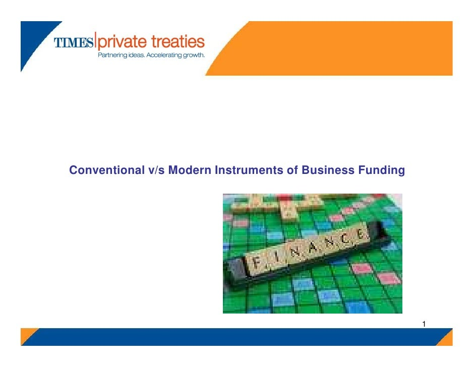 Conventional Vs Modern Instruments Of Business Funding