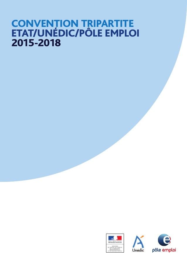 CONVENTION TRIPARTITE ETAT/UNÉDIC/PÔLE EMPLOI 2015-2018