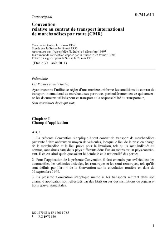 1 Texte original Convention relative au contrat de transport international de marchandises par route (CMR) Conclue à Genèv...