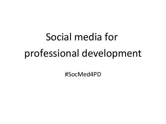 Social media for professional development #SocMed4PD