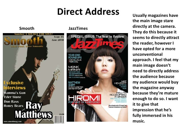 Direct Address<br />Usually magazines have the main image stare directly at the camera. They do this because it seems to d...