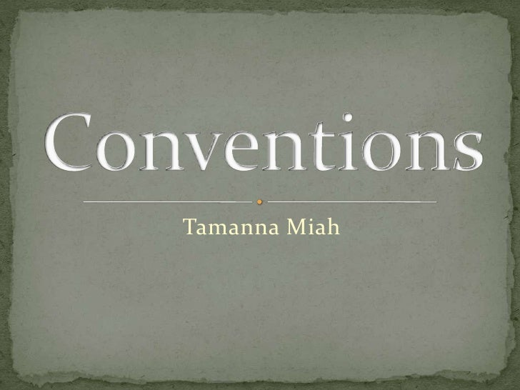 Tamanna Miah<br />Conventions<br />