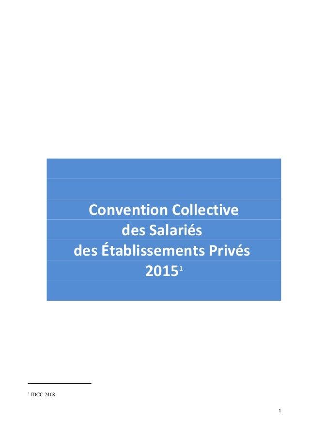 Convention Collective des Salariés des Établissements Privés 20151 1 IDCC 2408 1