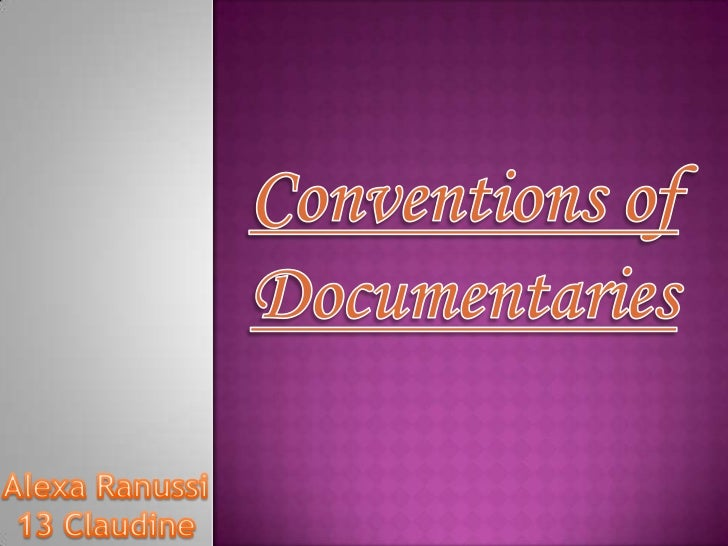 Documentaries areconstituted of broad     category of nonfictional motionpictures, intended to   document some  aspect of ...