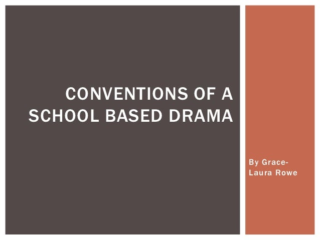 Conventions of a school based drama