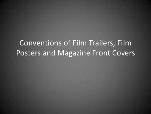 Conventions of film trailers, film posters and magazine front cover