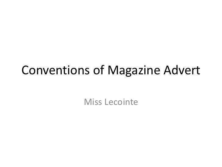 Conventions of Magazine Advert          Miss Lecointe