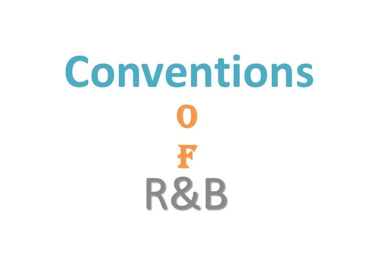Conventions    o    f   R&B