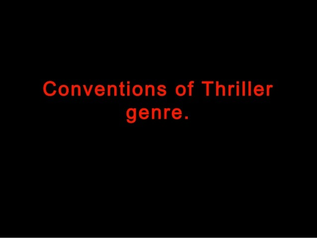 Conventions of Thriller       genre.