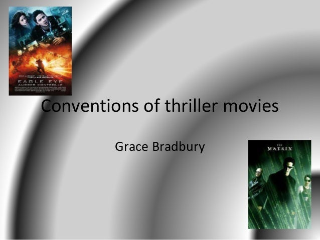 Conventions of thriller movies Grace Bradbury