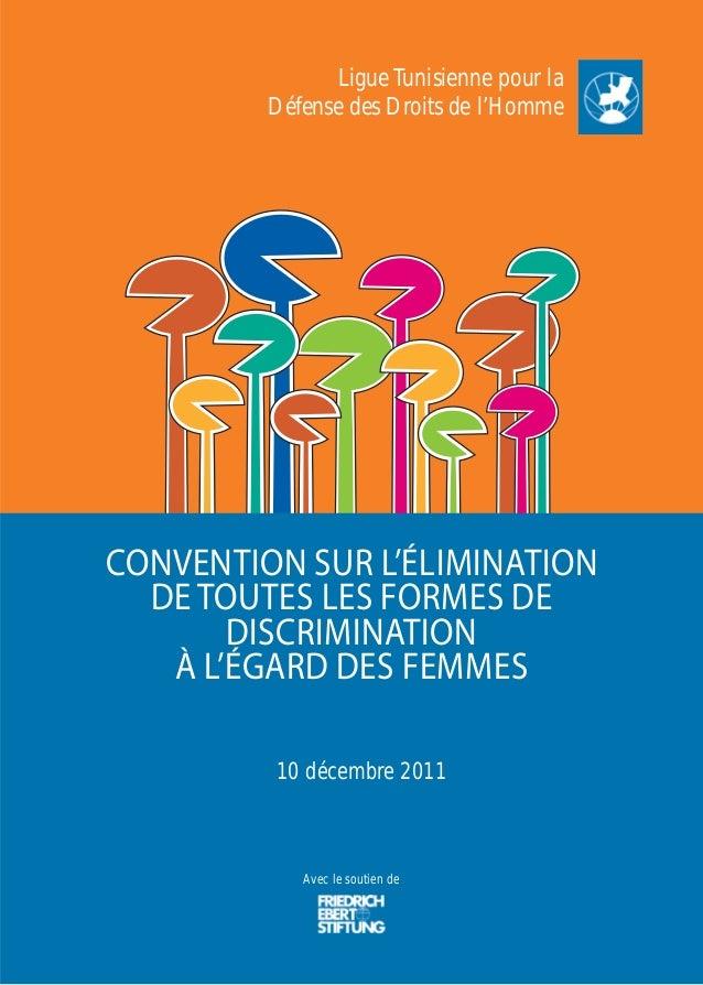 Ligue Tunisienne pour la  Défense des Droits de l'Homme  CONVENTION SUR L'ÉLIMINATION  DE TOUTES LES FORMES DE  DISCRIMINA...