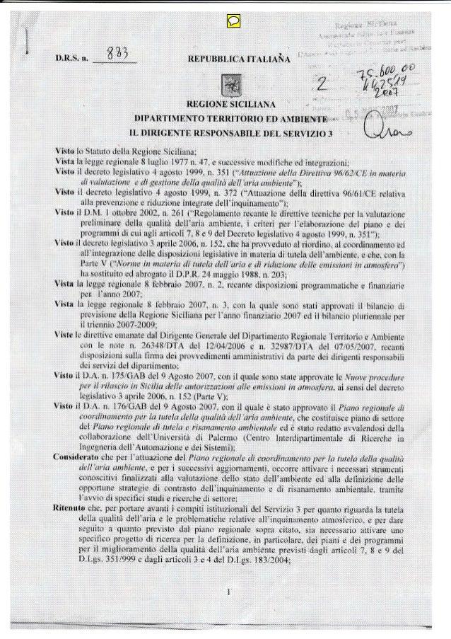 Convenzione piano aria regione sicilia stipulate dopo approvazione decreto 176 gab 2007  con universita' messina  e palermo  concordate 205 e 2006 dal dr. genchi  e pagati ex post con le convenzioni.
